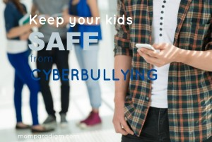 Keep your kids SAFE from Cyberbullying