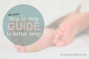 This Mom's Step by Step Guide To Better Sleep
